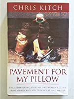 Pavement for My Pillow: The Astonishing Story of One Woman's Climb from Pitiful Baglady to Scholar and Writer