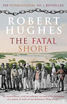 The Fatal Shore by [Hughes, Robert]
