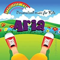 Imagine Me - Personalized just for Aria - Pronounced (Are-Eee-Ah)【CD】 [並行輸入品]