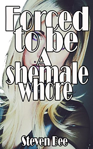 Forced to be a shemale whore (English Edition)