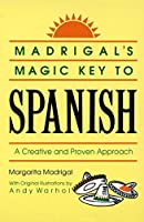 Madrigal's Magic Key to Spanish: A Creative and Proven Approach by Margarita Madrigal(1989-09-01)