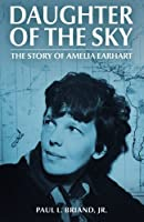 Daughter of the Sky: The Story of Amelia Earhart