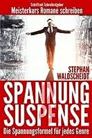 Spannung & Suspense - Die Spannungsformel f?r jedes Genre: Meisterkurs Romane schreiben (German Edition) [並行輸入品]