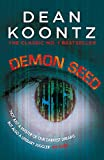 Demon Seed: A novel of horror and complexity that grips the imagination