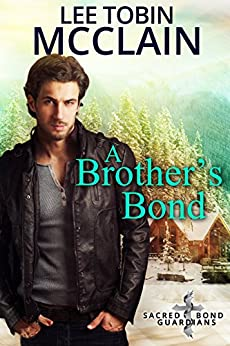 A Brother's Bond (Christian Romantic Suspense): Sacred Bond Guardians Book One by [McClain, Lee Tobin]