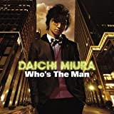 Who's The Man / 三浦大知