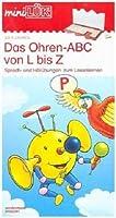 miniLUeK. Ohren-ABC von L - Z: Ohren-ABC von L bis Z: Sprech- und Hoeruebungen zum Lesenlernen fuer Kinder von 5 bis 7 Jahren