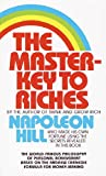 The Master-Key to Riches: The World-Famous Philosophy of Personal Achievement Based on the Andrew Carnegie Formula for Money-Making