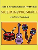 Malbuecher fuer 2-Jaehrige (Musikinstrumente): Dieses Buch enthaelt 40 farbige Seiten mit extra dicken Linien, mit denen die Frustration verringert und das Selbstvertrauen gestaerkt werden soll. Dieses Buch wird Kleinkindern dabei helfen, die Kontrolle ueber di