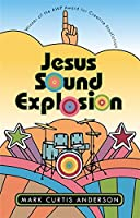 Jesus Sound Explosion (Association of Writers and Writing Programs Award for Creative Nonfiction)