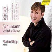 シューマン : ピアノ独奏曲全集 Vol.5 ~ シューマンと彼の娘たち (Schumann und seine Tochter (Schumann and his daughters) / Florian Uhlig) [輸入盤]