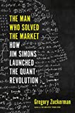 The Man Who Solved the Market: How Jim Simons Launched the Quant Revolution SHORTLISTED FOR THE FT & MCKINSEY BUSINESS BOOK OF THE YEAR AWARD 2019 画像