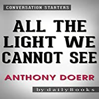All the Light We Cannot See by Anthony Doerr: Conversation Starters