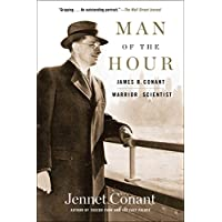 Man of the Hour: James B. Conant, Warrior Scientist (English Edition)