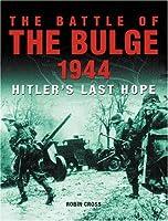 Battle of the Bulge 1944: Hitler's Last Hope