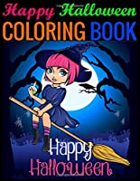 Happy Halloween Coloring Book: (Adult Coloring Book)