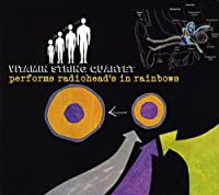 Vitamin String Quartet Radiohead's Rainbows