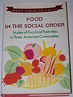 Food in the Social Order: Studies of Food and Festivities in Three American Communities