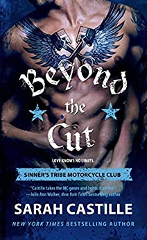 Beyond the Cut: Sinner's Tribe Motorcycle Club (The Sinner's Tribe Motorcycle Club Book 2) by [Castille, Sarah]