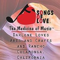 Darlene Loves Arts and Crafts and Rancho Cucamonga, California