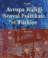 Avrupa Birligi Sosyal Politikasi ve Turkiye