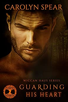 Guarding His Heart (Wiccan Haus #8) by [Spear, Carolyn]