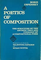 Poetics of Composition: Structure of the Poetic Text and the Typology of Compositional Forms