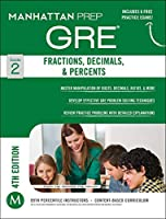 Fractions, Decimals, & Percents GRE Strategy Guide, 4th Edition (Manhattan Prep GRE Strategy Guides)