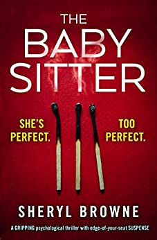 The Babysitter: A gripping psychological thriller with edge of your seat suspense by [Browne, Sheryl]