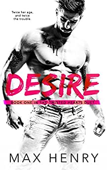 Desire (Twisted Hearts Duet Book 1) by [Henry, Max]
