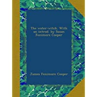 The water-witch. With an introd. by Susan Fenimore Cooper
