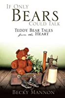 If Only Bears Could Talk