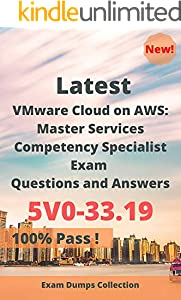 Latest VMware Cloud on AWS: Master Services Competency Specialist Exam 5V0-33.19 Questions and Answers: Real Exam Questions (English Edition)