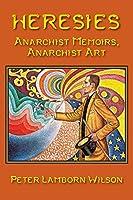 Heresies: Anarchist Memoirs, Anarchist Art