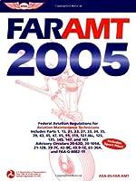 FAR-AMT 2005: Federal Aviation Regulations For Aviation Maintenance Technicians (ASA's 2005 FAR and AIM series)