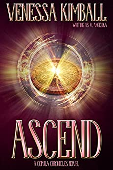Ascend (The Copula Chronicles Book 3) by [Kimball, Venessa]
