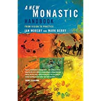 A New Monastic Handbook: From Vision to Practice