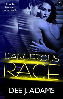 Dangerous Race (Adrenaline Highs Book 1) by [Adams, Dee J.]