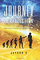 Journey to Perfection: A Historical Novel of the Last 2,000 Years
