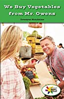 We Buy Vegetables from Mr. Owens (Rosen Real Readers: Social Studies Nonfiction / Fiction: Family, Community, and the World)