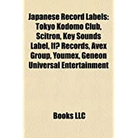 Japanese Record Labels: Tokyo Kodomo Club, Scitron, Key Sounds Label, If? Records, Avex Group, Youmex, Geneon Universal Entertainment