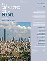 The Globalizing Cities Reader (Routledge Urban Reader Series)