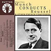 Munch Conducts Roussel & Other French Composers-Le