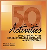 50 Training Activities for Administrative, Secretarial, and Support Staff (50 Activities)