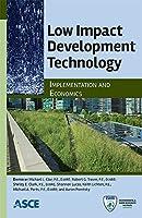 Low Impact Development Technology: Implementation and Economics