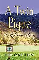A Twin Pique: A High Sierra Mystery