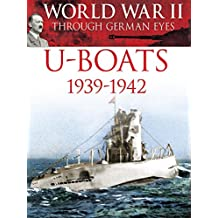 World War II Through German Eyes: U-Boats 1939-1942