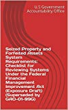 Seized Property and Forfeited Assets System Requirements: Checklist for Reviewing Systems Under the Federal Financial Management Improvement Act (Exposure ... (Superseded by GAO-01-99G) (English Edition)