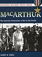 Macarthur: The Supreme Commander at War in the Pacific (Stackpole Military Photo)