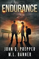 Endurance: A Post-Apocalyptic Thriller